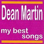 Dean Martin Dean Martin : My Best Songs