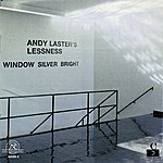 Andy Laster Window Silver Bright