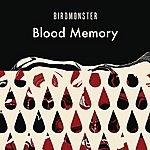 Birdmonster Blood Memory