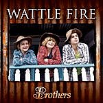 Brothers 3 Wattle Fire