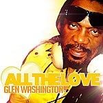 Glen Washington All The Love Ep