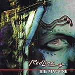 The Redline Big Machine