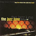 The Jazz June They Love Those Who Make The Music
