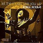 Celeda Let The Music Use You Up