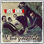Vice Versa IL Tuo Giocattolo