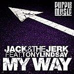 Jack My Way (Feat. Tony Lindsey)