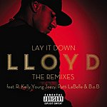 Lloyd Lay It Down - The Remixes (Explicit Version)