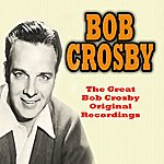 Bob Crosby The Great Bob Crosby