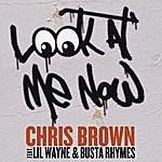 Chris Brown Look At Me Now (Explicit Version)