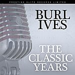Burl Ives The Classic Years