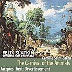 Felix Slatkin Saint-Saëns: The Carnival Of The Animals - Ibert: Divertissement