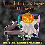 Full Moon Ghoulish Toccata & Fugue For Halloween