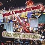 Calvin Brooks What A Wonderful World