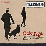 Talisman Dole Age - The 1981 Reggae Collection