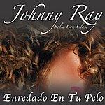 Johnny Ray Enredado En Tu Pelo