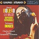 Charles Munch Ravel: Bolero, La Valse; Debussy: Images