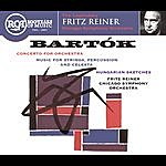 Fritz Reiner Bartok: Concerto For Orchestra; Music For Strings, Percussion & Celesta; Hungarian Sketches