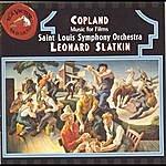 Leonard Slatkin Copland: Music For Films