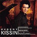 Evgeny Kissin Scriabin: Sonata No. 3 & 5 Preludes; Medtner: Sonata Reminiscenza; Stravinsky: 3 Movements From Pétrouchka
