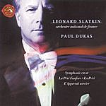 Leonard Slatkin La Peri Fanfare, La Peri, L'apprenti Sorcier, Symphony In C