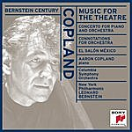 Leonard Bernstein Bernstein Century II: Copland - Music For The Theatre And Other Works