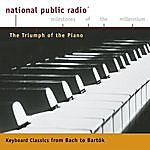 Emanuel Ax Npr Milestones Of The Millennium: The Triumph Of The Piano - From Bach To Bartok
