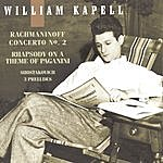 William Kapell William Kapell Edition, Vol. 3: Rachmaninoff: Concerto No. 2 And Rhapsody On A Theme Of Paganini; Shostakovich: 3 Preludes