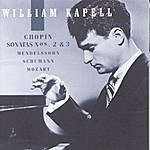 William Kapell William Kapell Edition, Vol. 2: Chopin: Sonatas Nos. 2 And 3; Mendelssohn; Schumann; Mozart