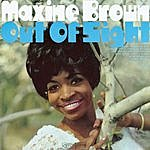 Maxine Brown Out Of Sight