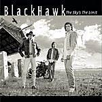 BlackHawk The Sky's The Limit
