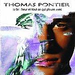 Thomas Pontier Le Bonheur Et Tout Ce Qui Pleure Avec