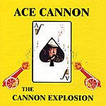Ace Cannon The Cannon Explosion