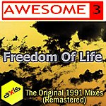 Awesome 3 Freedom Of Life (Original 1991 Mixes) [Remastered]