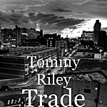 Tommy Riley Trade