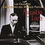 Agustín Lara Las Grandes Creaciones Del Musico Poeta Agustin Lara