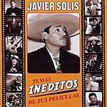 Javier Solís Temas Ineditos De Sus Peliculas