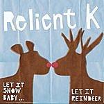 Relient K Let It Snow Baby, Let It Reindeer