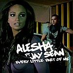 Alesha Dixon Every Little Part Of Me (Ft Jay Sean)