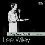 Lee Wiley Easy Come Easy Go