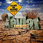 Kevlar Feelings Are Weapons [That Can Kill] Feat. Lisa Jane