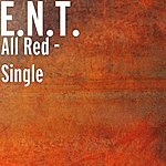 E.N.T. All Red - Single