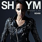 Shy'm Prendre L'air (Remix)