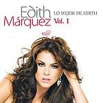Edith Márquez Lo Mejor De Edith Marquez Volumen 1