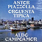 Astor Piazzolla Astor Piazzolla - Orquesta Típica