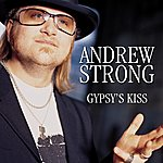 Andrew Strong Gypsy's Kiss