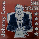 Johnny Love Sexual Harassment - Single
