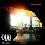 Dub Pushin - Single