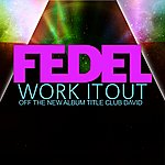 Fedel Work It Out(Hale) - Single