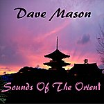 Dave Mason Sounds Of The Orient