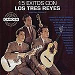Los Reyes 15 Exitos Con Los Tres Reyes - Versiones Originales
